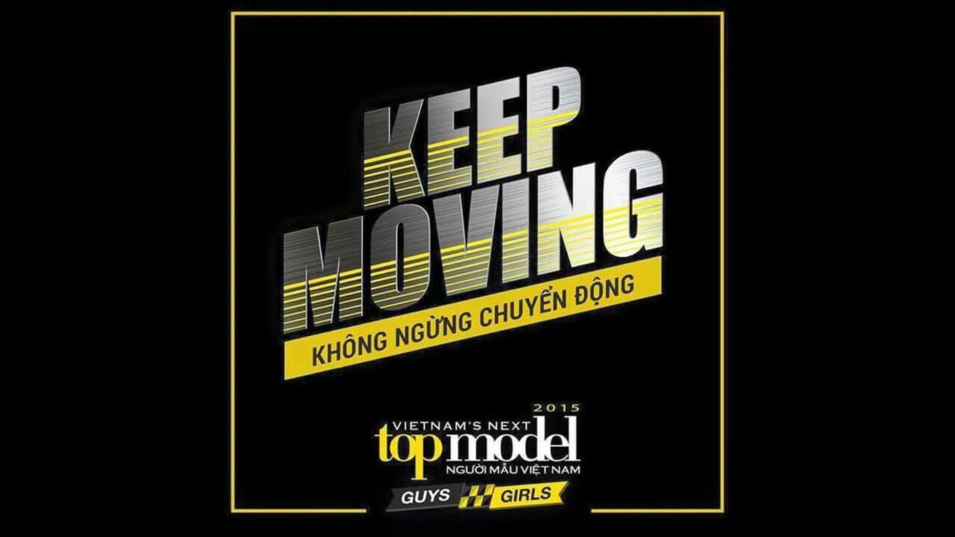 Vietnam's Next Top Model 2015  - Keep Moving – Không ngừng chuyển động